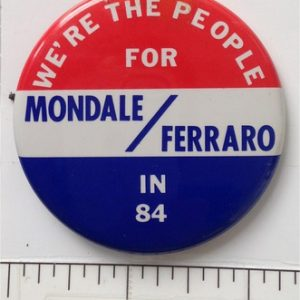 We are the People for Mondale Ferraro in 84 red