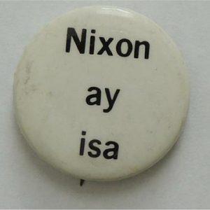 Nixon Ay Isa Campaign Button Campaign Button / Pin