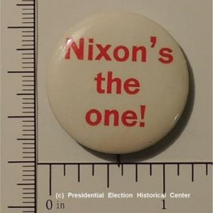 Richard Nixon 1- 1/4 inch Nixon's the One! Campaign Button / Pin Excellent front condition - minor rust on back
