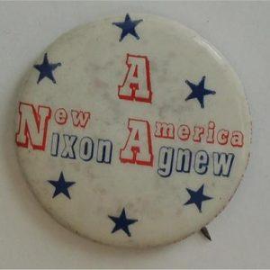 Richard Nixon A New Nixon A New America Campaign Button / Shows wear