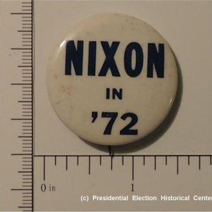 Richard Nixon 1 - 1/2 inch Rare Nixon in 72 Campaign Button