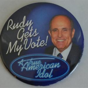 Rudy gets my Vote Campaign Button