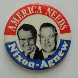 1968 America needs Nixon Agnew Campaign Button / Pin