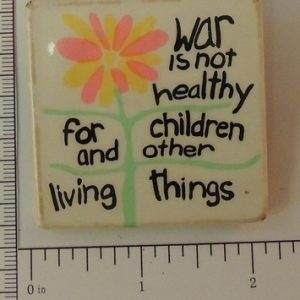 War is not healthy for children and other living things special interest button
