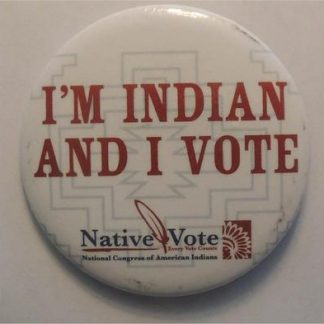 IÆm Indian and I Vote dist. by NativeVote (2008 or 2012) white background