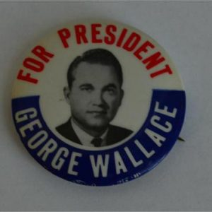 For President George Wallace Campaign Button
