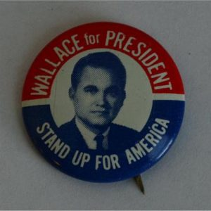 Wallace for President Stand up for America Campaign Button