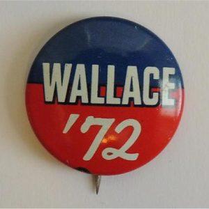 Wallace '72 Campaign Button