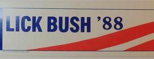 Lick Bush 88 Bumper Sticker - Condition: Very Good