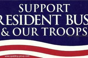 Support President Bush & Our Troops