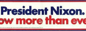 1972 Nixon Now More than Ever Campaign Bumper Sticker