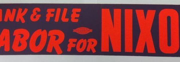 Richard Nixon Rank and File Labor for Nixon bumper sticker