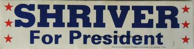 1972 White Shriver for president with blue lettering Campaign Bumper Sticker.