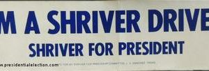 1972 White I'm a Shriver Driver - Shriver for president with blue lettering Campaign Bumper Sticker.