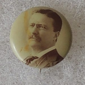 Theodore Roosevelt Campaign Button with original back paper