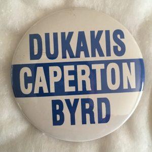 Dukakis Caperton Byrd campaign button