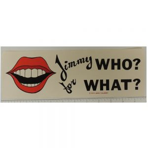 Jimmy Who for What Bumper Sticker