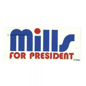 Mills For President Campaign Bumper Sticker