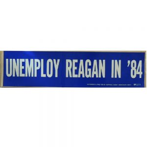 Original Unemploy Reagan in '84 Bumper Sticker