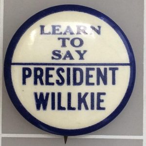 Lets learn to say President Willkie campaign button