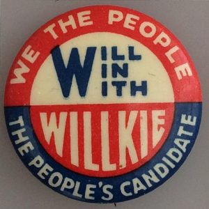 We the People will win with Willkie The Peoples Candidate campaign button