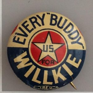 Every Buddy US for Willkie lithograph .875 inch campaign button
