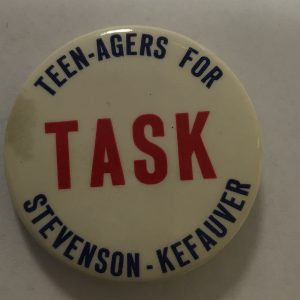 Rare Teen Agers For TASK Stevenson-Kefauver Campaign Button