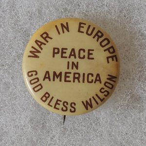 War in Europe Peace in America Campaign Button