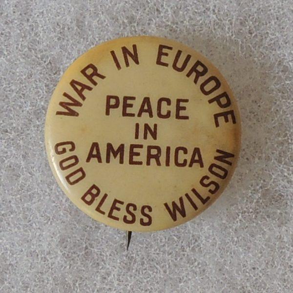 War in Europe Peace in America Campaign Button