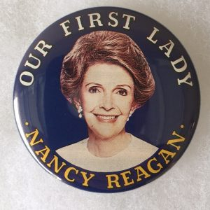 Blue Our First Lady Nancy Reagan Campaign Button