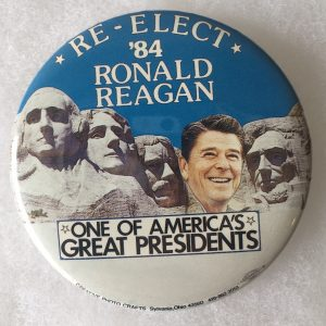 Re-Elect 84 Ronald Reagan  one of Americas