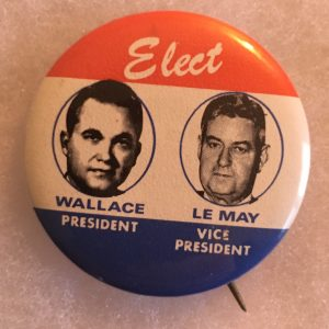 Elect Wallace President LeMay Vice President Campaign Button