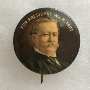 1912 For President William H Taft Campaign Button