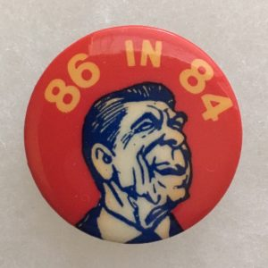 86 in 84 Reagan campaign button