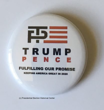 Trump Pence Fulfilling Our Promise Keeping American Great in 2020 Campaign Button (TRUMPPENCE-706)