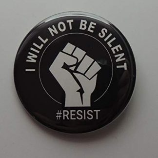 I will not be silent - #resist