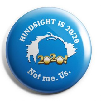 Hindsight is 20/20 - Not me. Us.